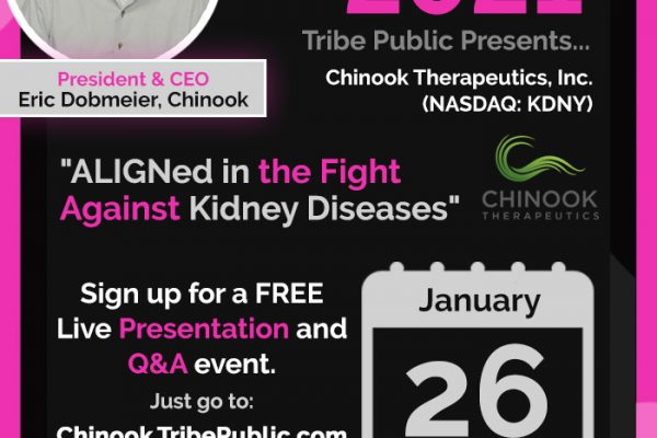 "You Are Cordially Invited To Tribe Public's FREE Webinar Event ""ALIGNed in the Fight Against Kidney Diseases"" -Tuesday, January 26th (Meet Eric Dobmeier, CEO of Chinook Therapeutics (KDNY)"