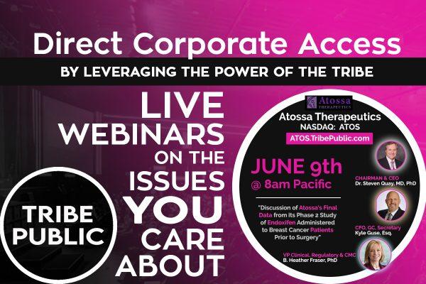 YOU ARE INVITED! To The Tribe Public Atossa Therapeutics (NASDAQ: ATOS) FREE Webinar Event – June 9 – 8am PT